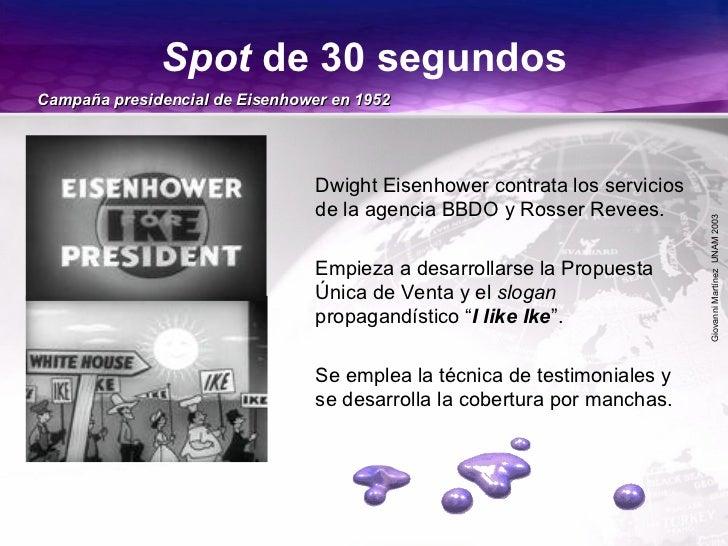 GiovanniMartínezUNAM2003 Spot de 30 segundos Dwight Eisenhower contrata los servicios de la agencia BBDO y Rosser Revees. ...