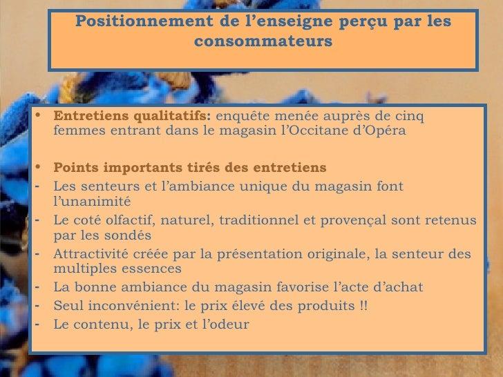 <ul><li>Entretiens qualitatifs :  enquête   menée auprès de cinq femmes entrant dans le magasin l'Occitane d'Opéra </li></...