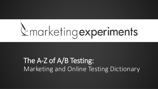 The A-Z of A/B Testing: Marketing and Online Testing Dictionary