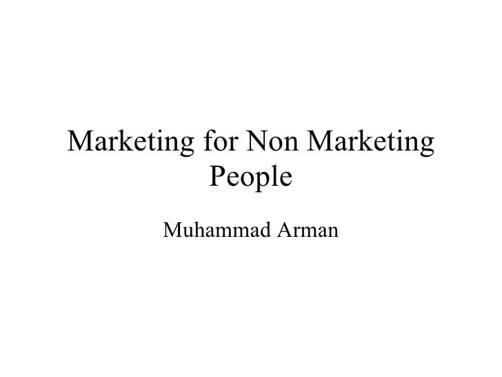 Marketing for Non Marketing People Muhammad Arman