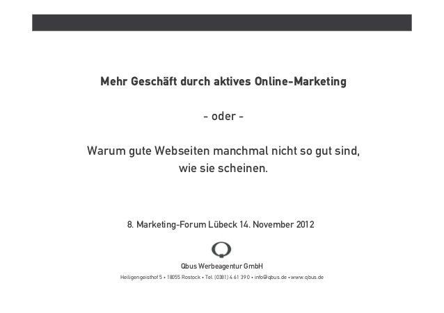Mehr Geschäft durch aktives Online-Marketing                                        - oder -Warum gute Webseiten manchmal ...