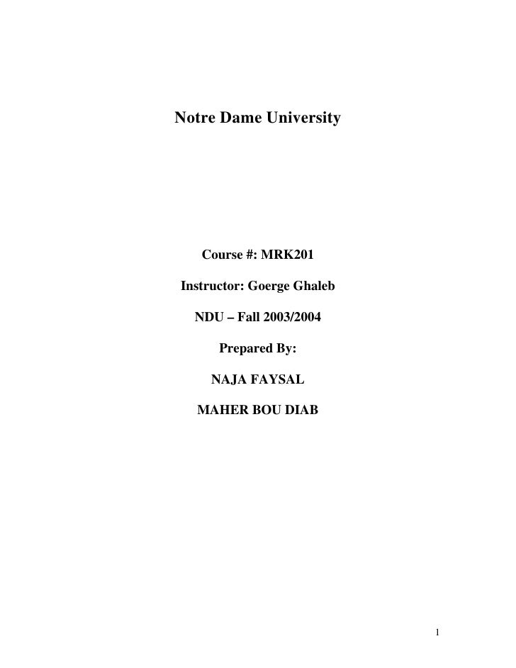 Notre Dame University        Course #: MRK201  Instructor: Goerge Ghaleb    NDU – Fall 2003/2004        Prepared By:      ...