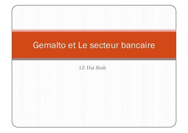 Gemalto et Le secteur bancaire           LE Haï-Binh