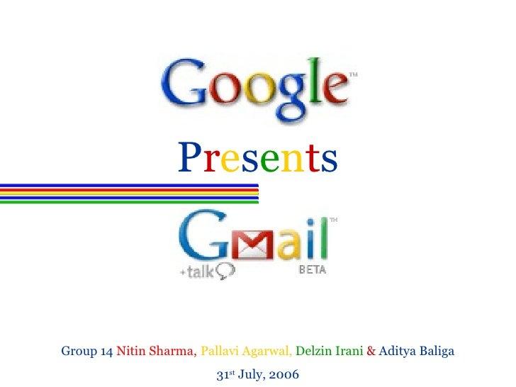 P r e s e n t s Group 14   Nitin Sharma,   Pallavi Agarwal,   Delzin Irani   &   Aditya Baliga 31 st  July, 2006