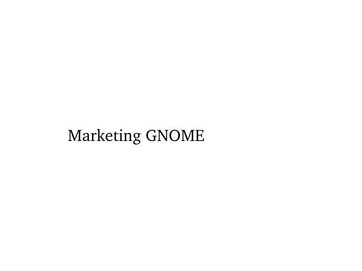 Marketing GNOME
