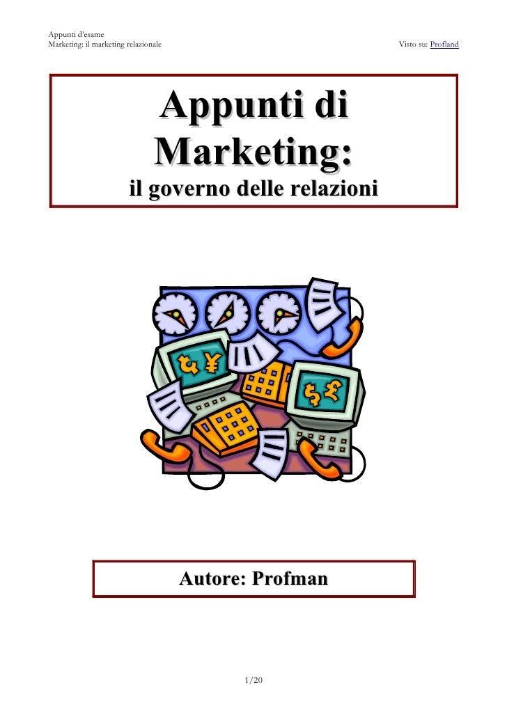 Appunti d'esameMarketing: il marketing relazionale                     Visto su: Profland                                A...
