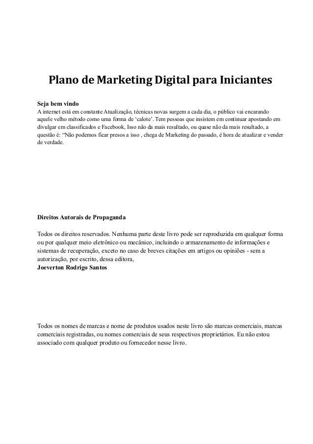Plano de Marketing Digital para Iniciantes Seja bem vindo A internet está em constante Atualização, técnicas novas surgem ...