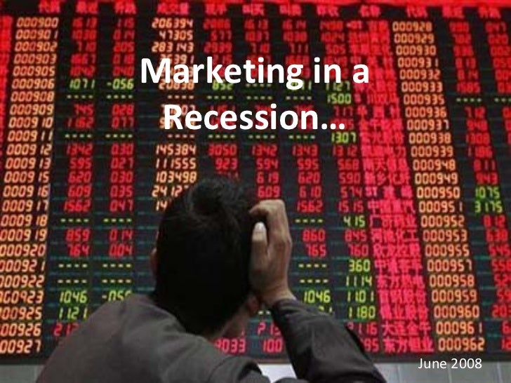 Marketing in a Recession… June 2008