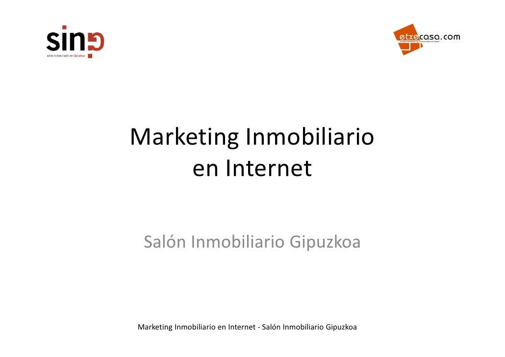 MarketingInmobiliario Marketing Inmobiliario      enInternet   SalónInmobiliarioGipuzkoa    MarketingInmobiliarioen...