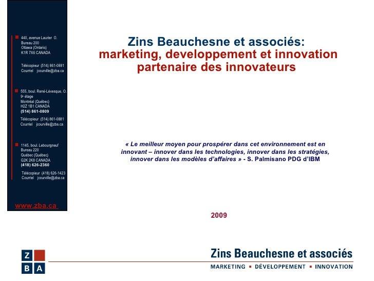 Zins Beauchesne et associés:   marketing, developpement et innovation partenaire des innovateurs 2009 «Le meilleur moyen ...