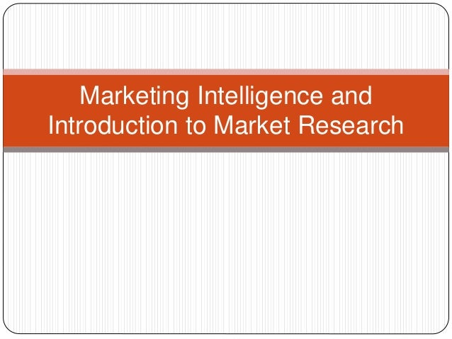 Marketing Intelligence and Introduction to Market Research