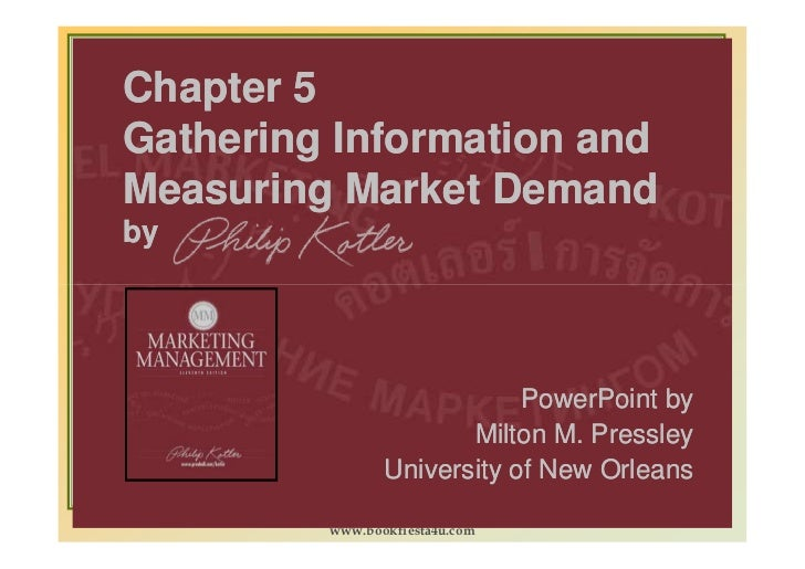 Chapter 5Gathering Information andMeasuring Market Demandby                            PowerPoint by                      ...