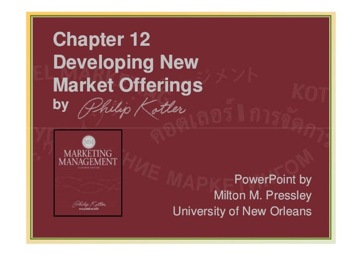 Chapter 12Developing NewMarket Offeringsby                                PowerPoint by                           Milton M...