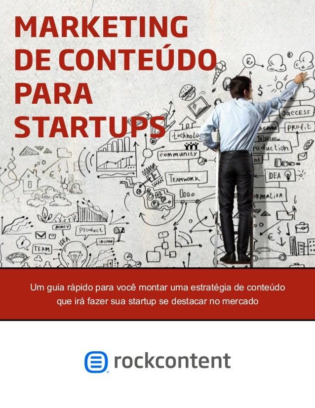 marketing de conteúdo para startups  Um guia rápido para você montar uma estratégia de conteúdo que irá fazer sua startup ...