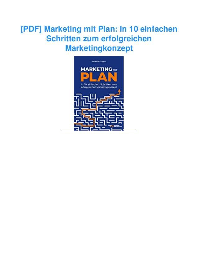 [PDF] Marketing mit Plan: In 10 einfachen Schritten zum erfolgreichen Marketingkonzept