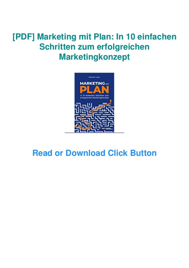 [PDF] Marketing mit Plan: In 10 einfachen Schritten zum erfolgreichen Marketingkonzept Read or Download Click Button