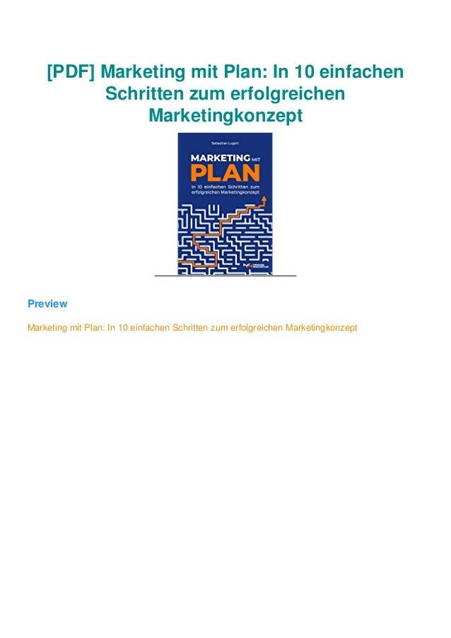 [PDF] Marketing mit Plan: In 10 einfachen Schritten zum erfolgreichen Marketingkonzept Preview Marketing mit Plan: In 10 e...