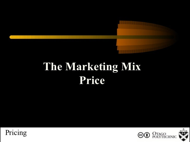 + Pricing The Marketing Mix Price
