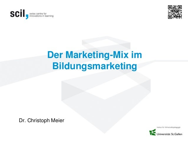 Der Marketing-Mix imBildungsmarketingDr. Christoph Meier