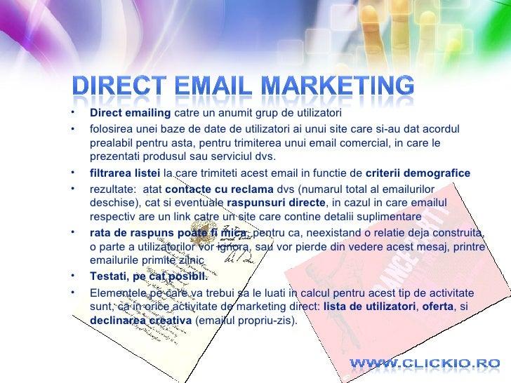 <ul><li>Direct emailing  catre un anumit grup de utilizatori </li></ul><ul><li>folosirea unei baze de date de utilizatori ...