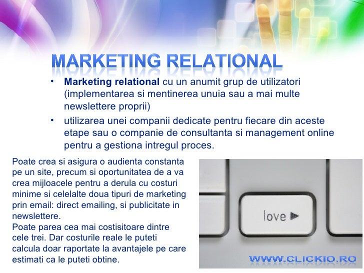 <ul><li>Marketing relational  cu un anumit grup de utilizatori (implementarea si mentinerea unuia sau a mai multe newslett...