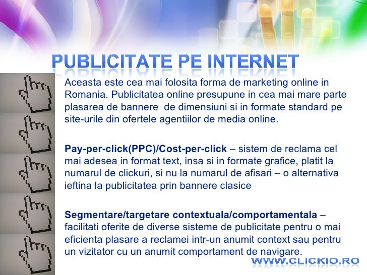 <ul><li>Aceasta este cea mai folosita forma de marketing online in Romania. Publicitatea online presupune  in cea mai mare...