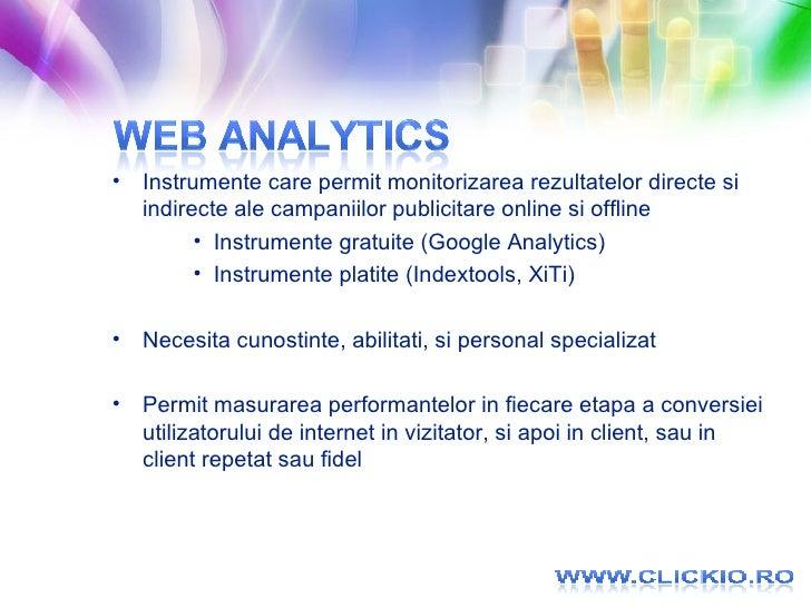 <ul><li>Instrumente care permit monitorizarea rezultatelor directe si indirecte ale campaniilor publicitare online si offl...