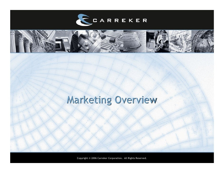 Marketing Overview       Copyright © 2006 Carreker Corporation. All Rights Reserved.