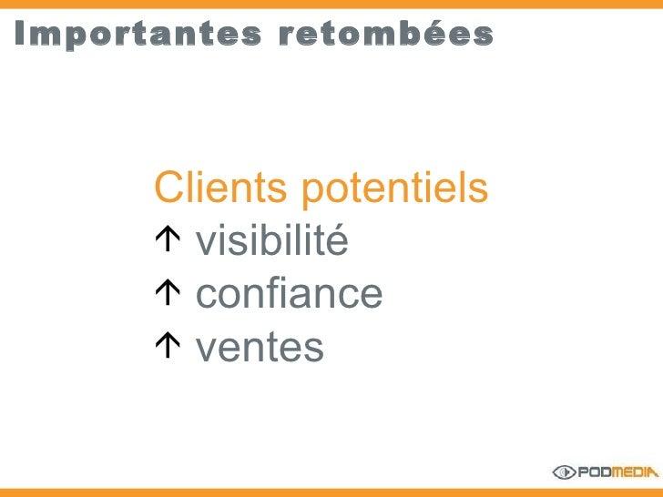 Importantes retombées <ul><li>Clients potentiels  </li></ul><ul><li>visibilité </li></ul><ul><li>confiance  </li></ul><ul>...