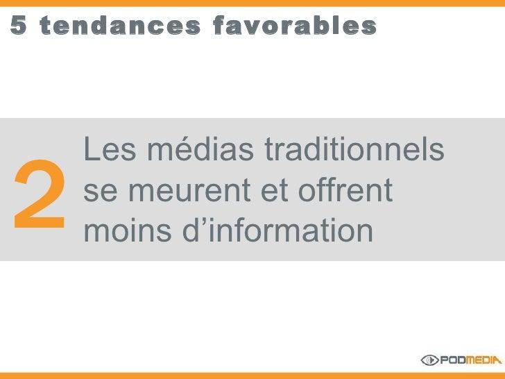 5 tendances favorables Les médias traditionnels se meurent et offrent moins d'information 2