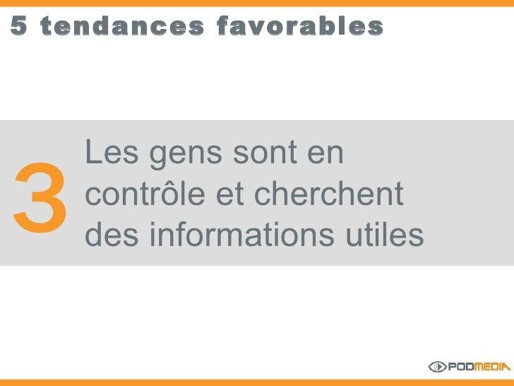 5 tendances favorables Les gens sont en contrôle et cherchent des informations utiles 3