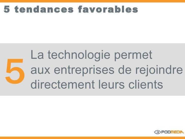 5 tendances favorables La technologie permet aux entreprises de rejoindre  directement leurs clients 5