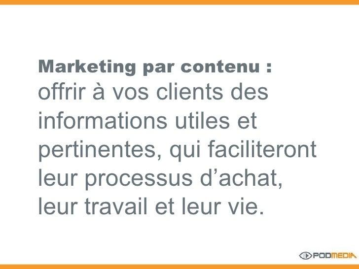 Marketing par contenu : offrir à vos clients des informations utiles et pertinentes, qui faciliteront leur processus d'ach...