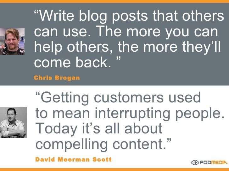 """"""" Write blog posts that others can use. The more you can help others, the more they'll come back. """" Chris Brogan """" Getting..."""