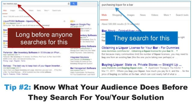 Long before anyone  searches for this  They search for this  Tip #2: Know What Your Audience Does Before  They Search For ...