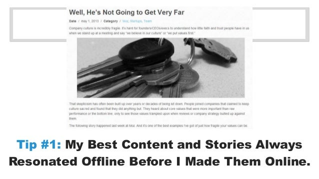 Tip #1: My Best Content and Stories Always  Resonated Offline Before I Made Them Online.