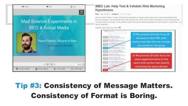 Tip #3: Consistency of Message Matters.  Consistency of Format is Boring.