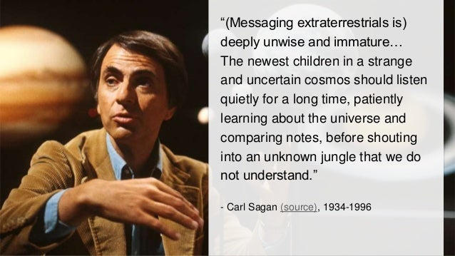 """""""(Messaging extraterrestrials is)  deeply unwise and immature…  The newest children in a strange  and uncertain cosmos sho..."""