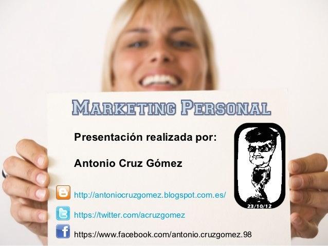 Presentación realizada por:Antonio Cruz Gómezhttp://antoniocruzgomez.blogspot.com.es/                                     ...