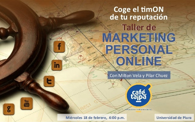 Coge	   el	   'mON	   	    de	   tu	   reputación	    Taller	   de	    MARKETING PERSONAL ONLINE Taller	   de	    MARKETIN...