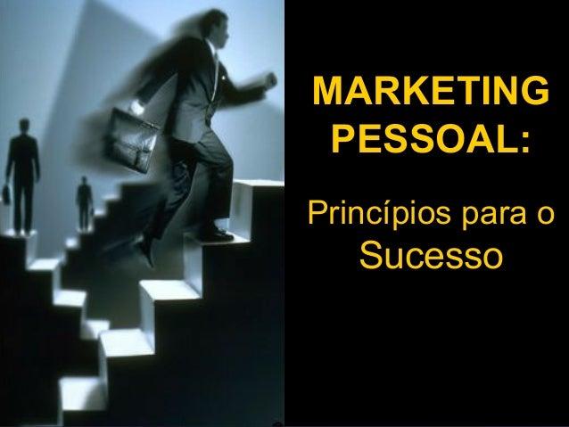 1 MARKETING PESSOAL: Princípios para o Sucesso