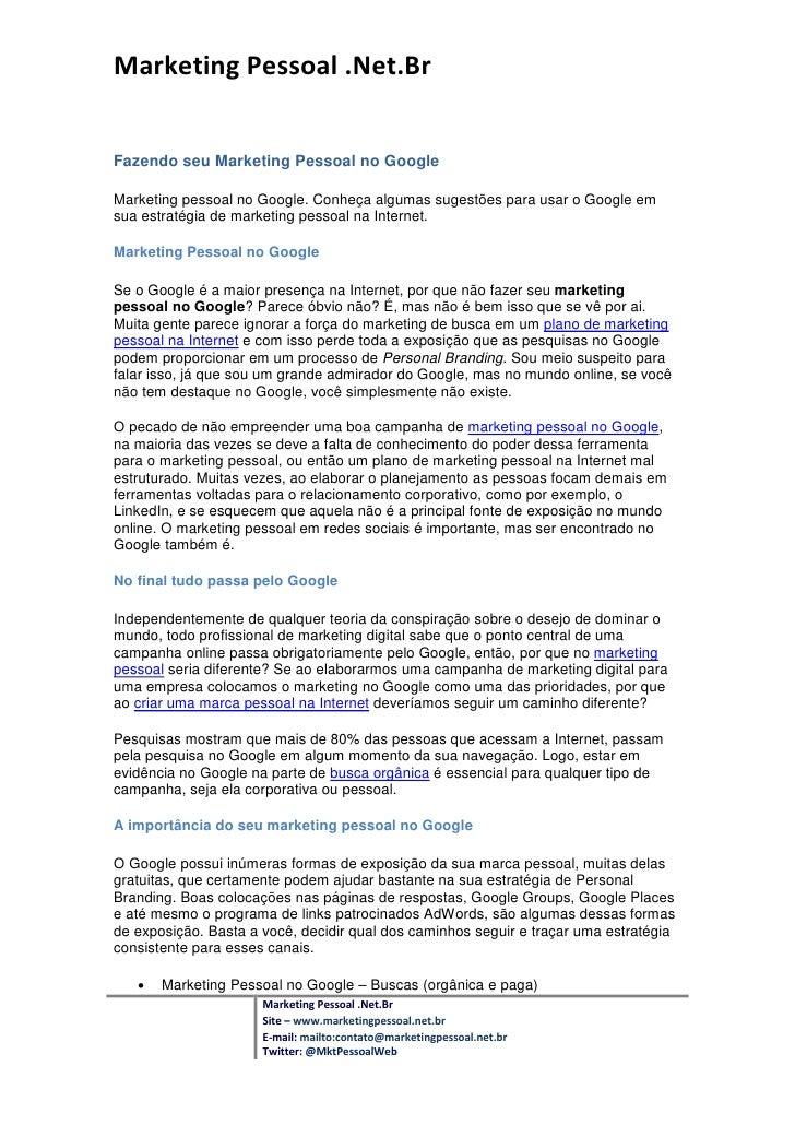 Marketing Pessoal .Net.BrFazendo seu Marketing Pessoal no GoogleMarketing pessoal no Google. Conheça algumas sugestões par...