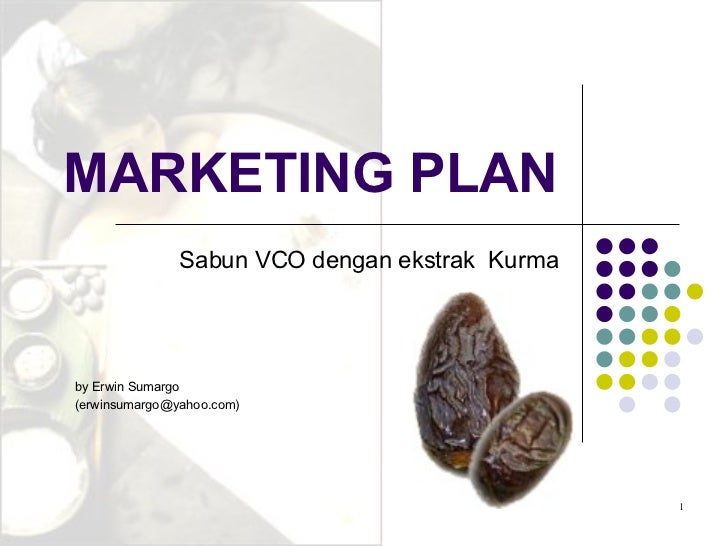 MARKETING PLAN Sabun VCO dengan ekstrak  Kurma by Erwin Sumargo (erwinsumargo@yahoo.com)