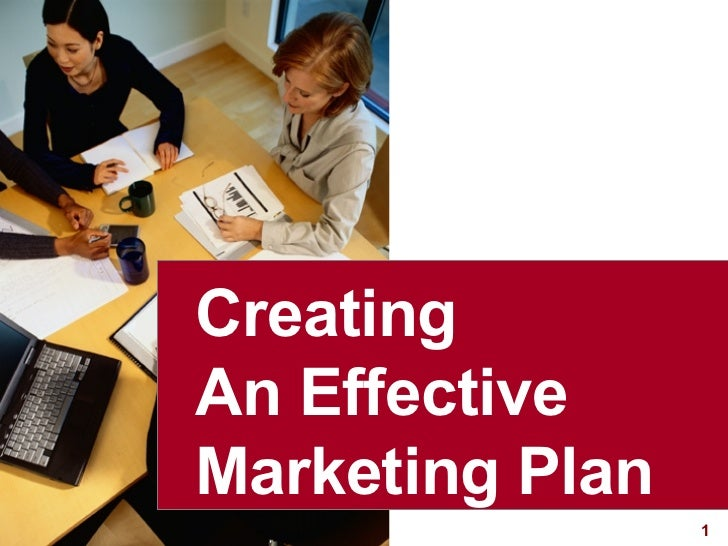 Creating  An Effective  Marketing Plan