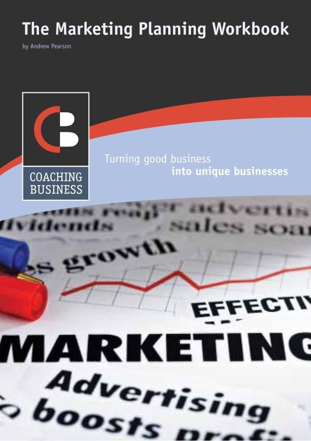2COACHING BUSINESS01280 844966 info@coaching-business.co.uk www.coaching-business.co.ukThe MarketingPlanning Workbookby An...