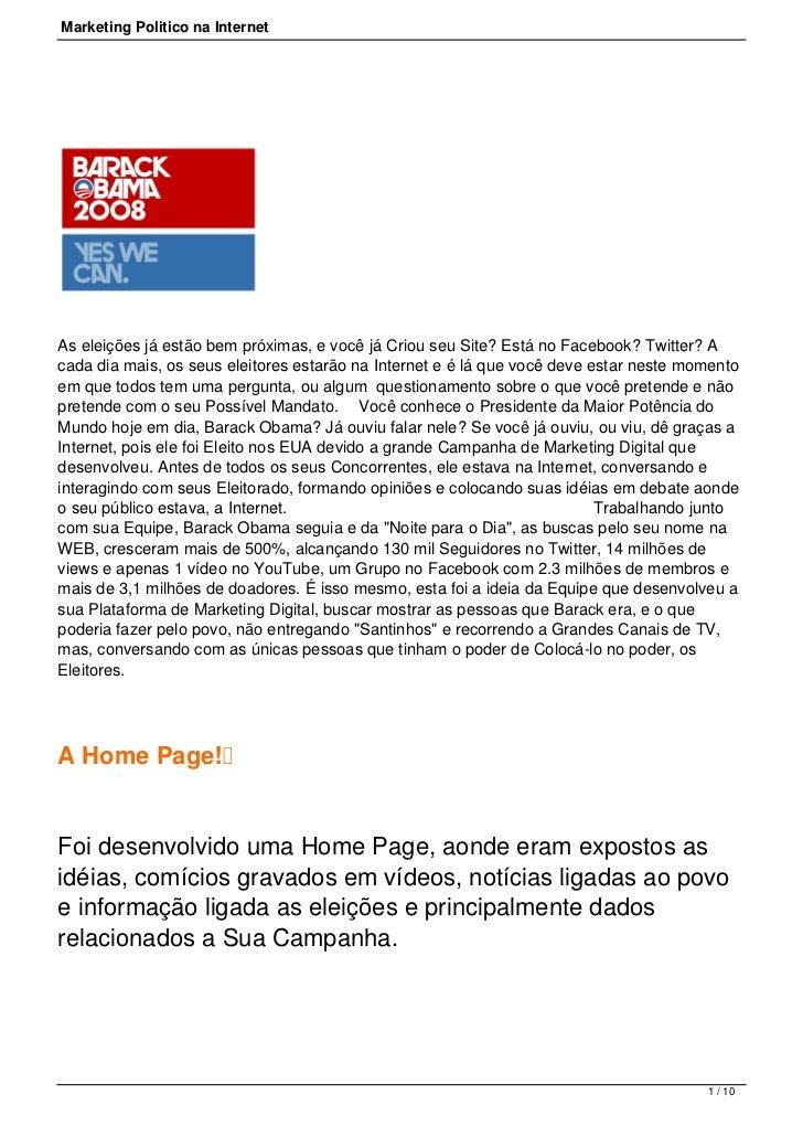 Marketing Politico na InternetAseleiçõesjá estão bem próximas, e você já Criou seu Site? Está no Facebook?Twitter? Acad...