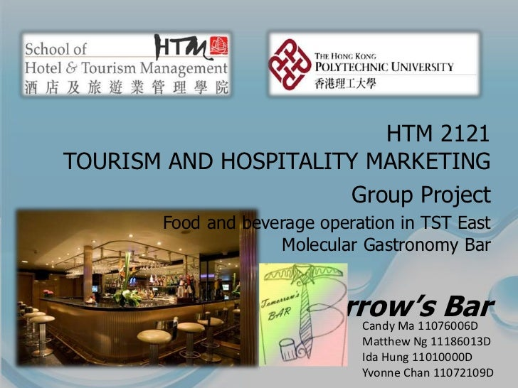 HTM 2121TOURISM AND HOSPITALITY MARKETING                      Group Project        Food and beverage operation in TST Eas...