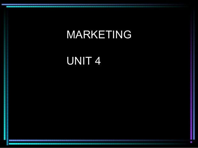 MARKETING UNIT 4