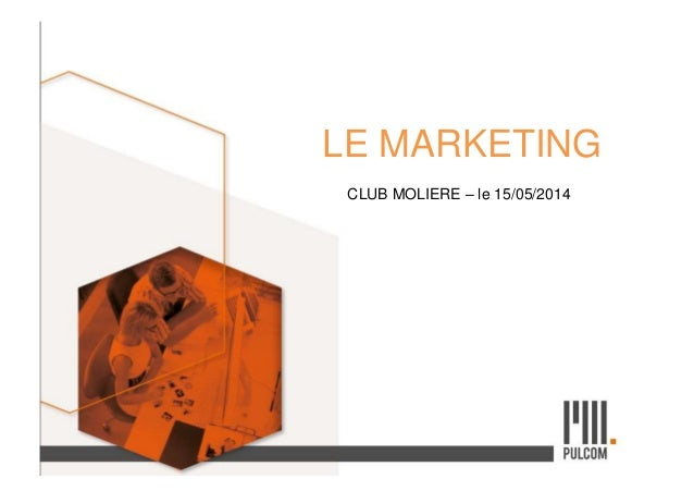 LE MARKETING CLUB MOLIERE – le 15/05/2014