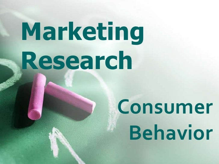 MarketingResearch      Consumer       Behavior